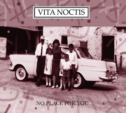 03/07/2015 : VITA NOCTIS - No Place For You
