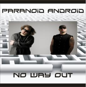 06/08/2012 : PARANOID ANDROID - No Way Out