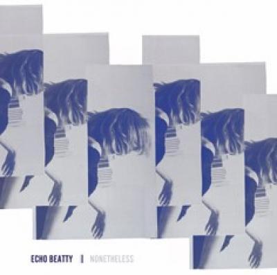 09/12/2016 : ECHO BEATTY - Nonetheless