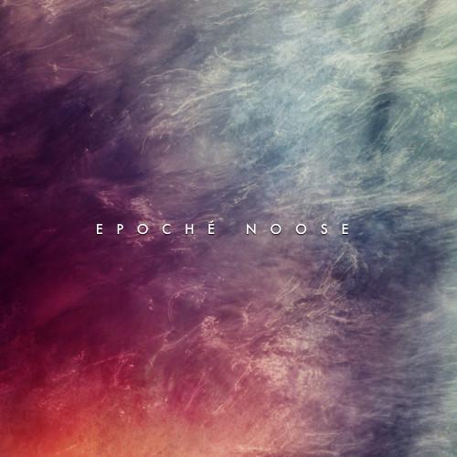 04/06/2014 : EPOCHE - Noose