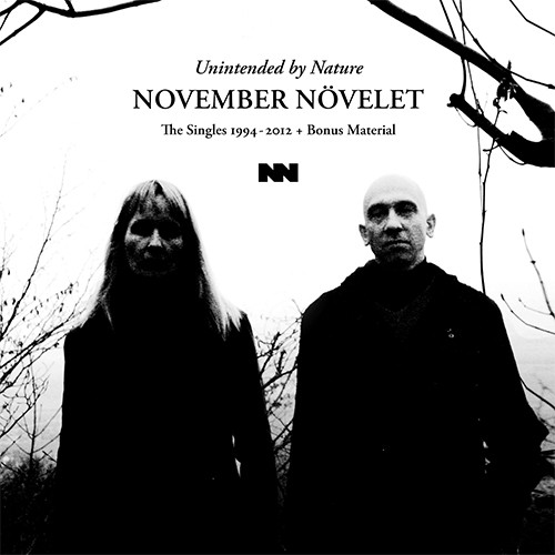 11/12/2016 : NOVEMBER NOVELET - Unintended By Nature (The Singles 1994-2012 + Bonus Material)