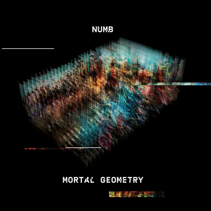 08/10/2019 : NUMB - Mortal Geometry