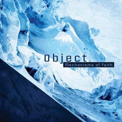 14/03/2012 : OBJECT - Mechanisms Of Faith