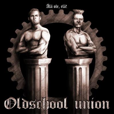 01/06/2012 : OLDSCHOOL UNION - Älä ole, elä