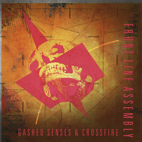 NEWS On this day 30 years ago Front Line Assembly released Gashed Senses & Crossfire!