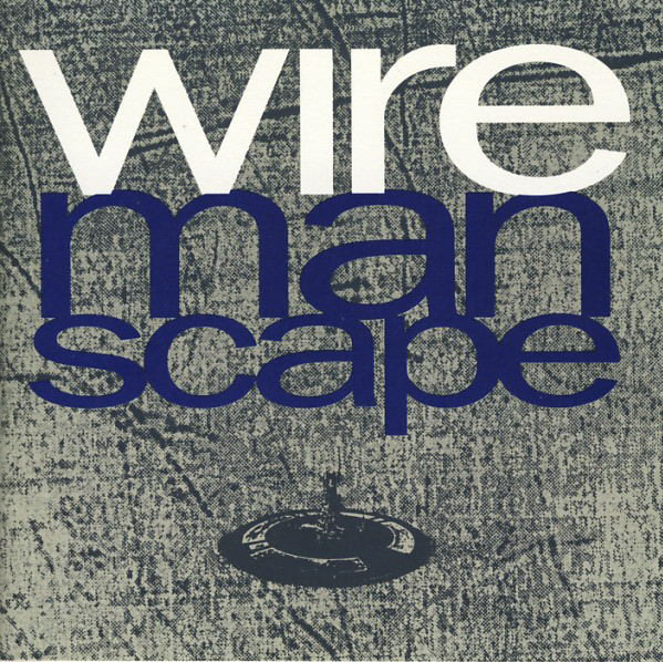 NEWS On this day, 29 years ago, British post-punk band Wire released their 7th studio album Manscape
