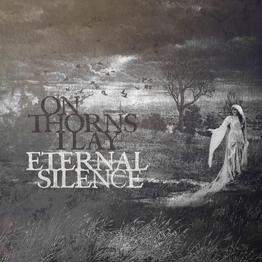 28/01/2016 : ON THORNS I LAY - Eternal Silence