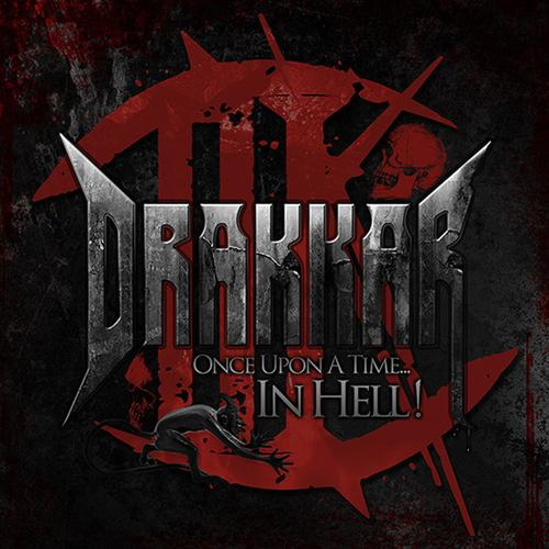 08/01/2015 : DRAKKAR - Once upon a time in hell