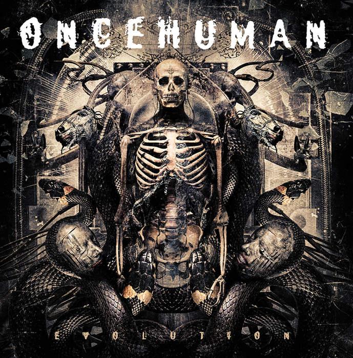 05/04/2017 : ONCEHUMAN - Evolution