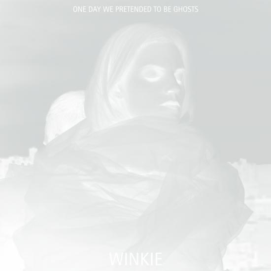 12/01/2014 : WINKIE - One day we pretend to be ghosts
