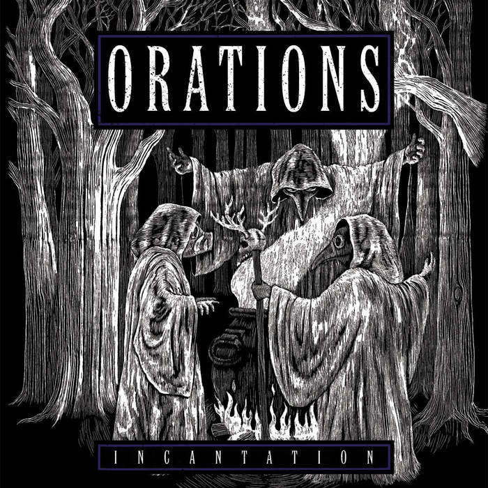 10/12/2016 : ORATIONS - Incantation EP