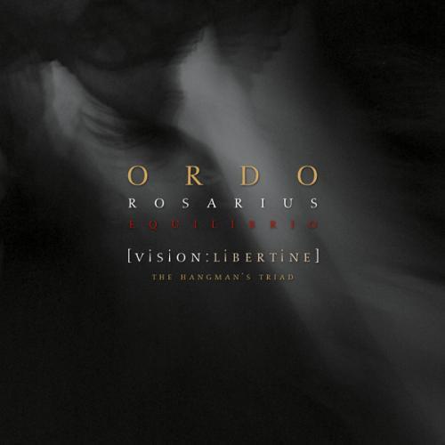 09/12/2016 : ORDO ROSARIUS EQUILIBRIO - Vision: Libertine - The Hangman's Triad's