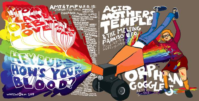 18/03/2019 : ORPHAN GOGGLES/ ACID MOTHERS TEMPLE & THE MELTING PARAISO U.F.O - Split Single