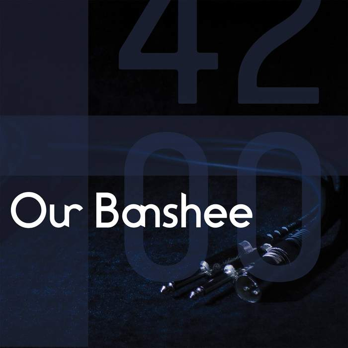 07/11/2017 : OUR BANSHEE - 4200