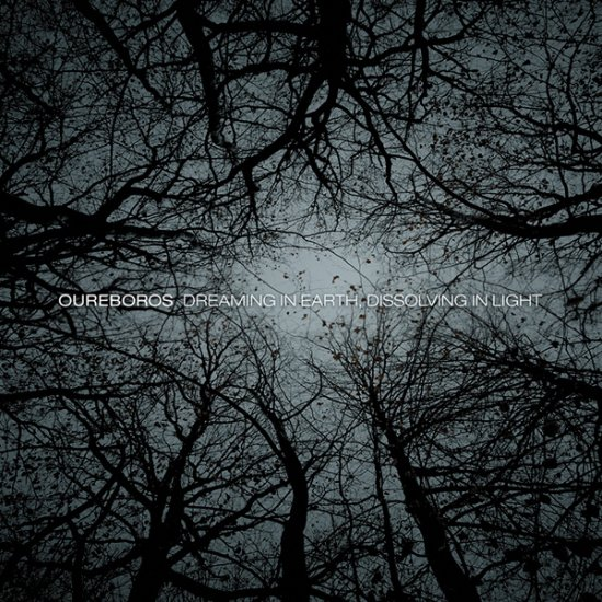 06/11/2011 : OUREBOROS - Dreaming In Earth, Dissolving In Light