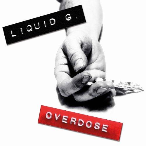 15/10/2013 : LIQUID G. - Overdose