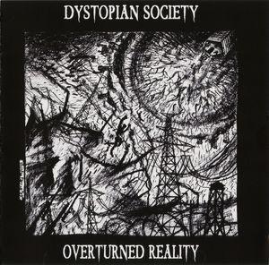 06/12/2015 : DYSTOPIAN SOCIETY - Overturned Reality