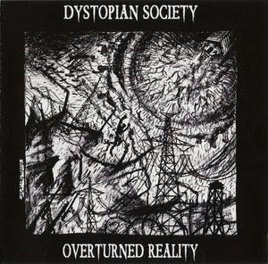 06/12/2015 : DYSTOPIAN SOCIETY - Overturned Reality