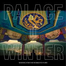 09/12/2016 : PALACE WINTER - Waiting For The World To Turn