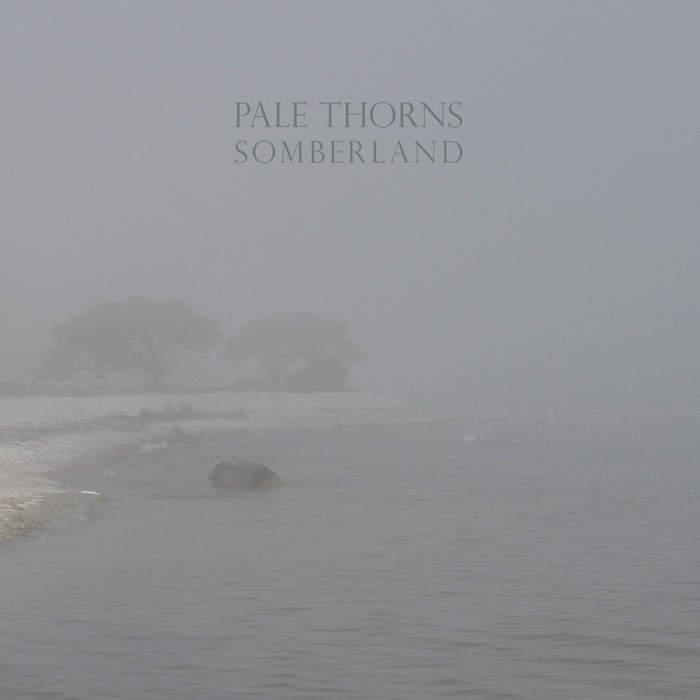 10/12/2016 : PALE THORNS - Somberland