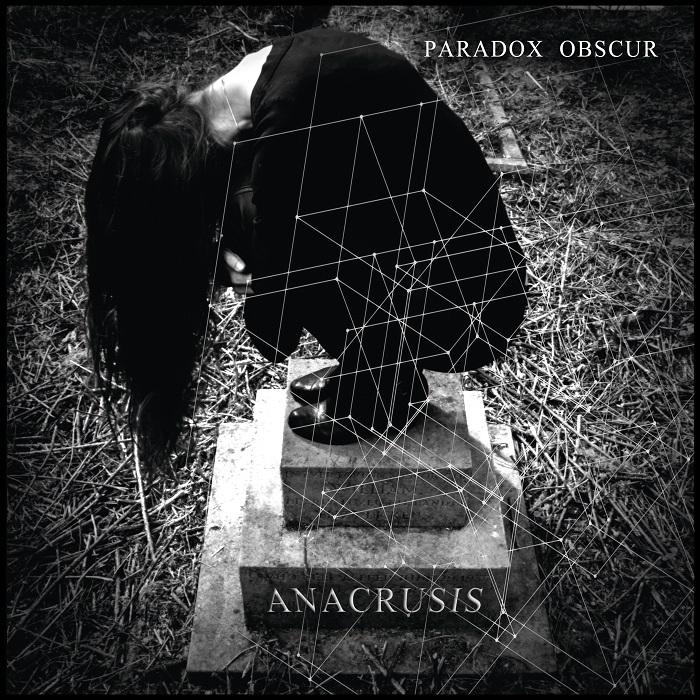 22/11/2015 : PARADOX OBSCUR - Anacrusis