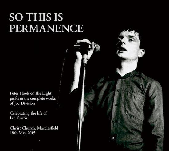 05/06/2015 : PETER HOOK AND THE LIGHT - So This Is Permanence