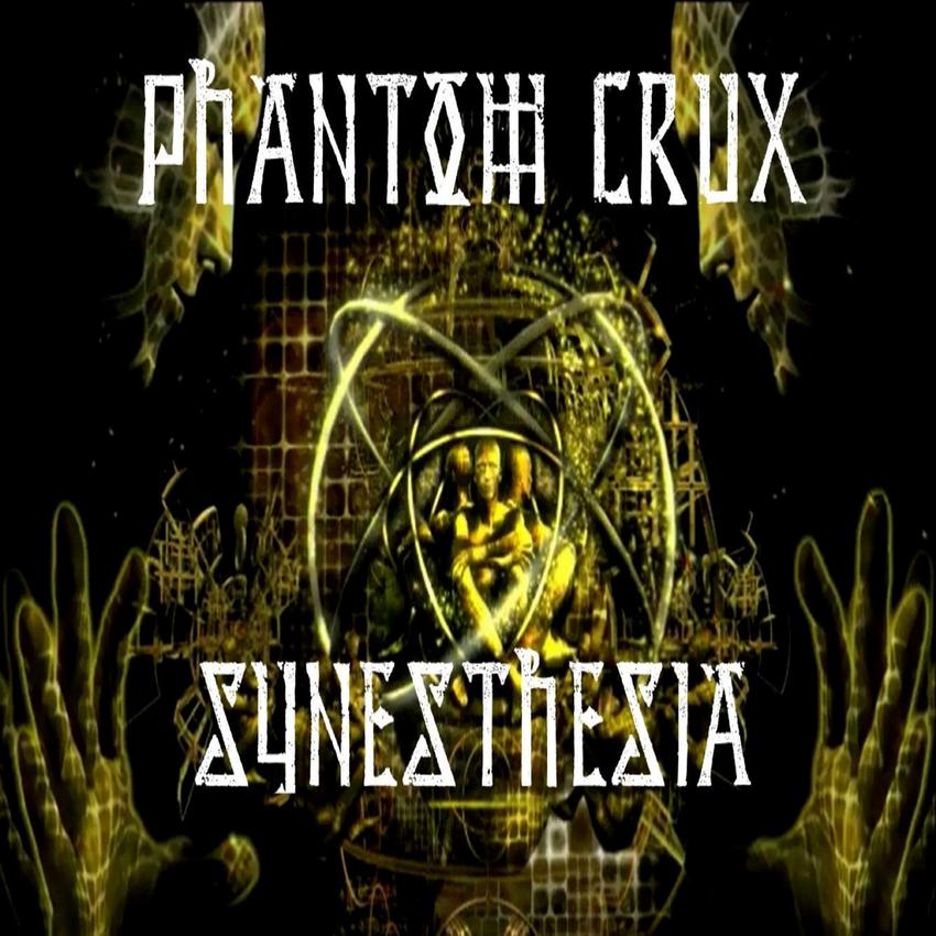 11/12/2015 : PHANTOM CRUX - Synesthesia