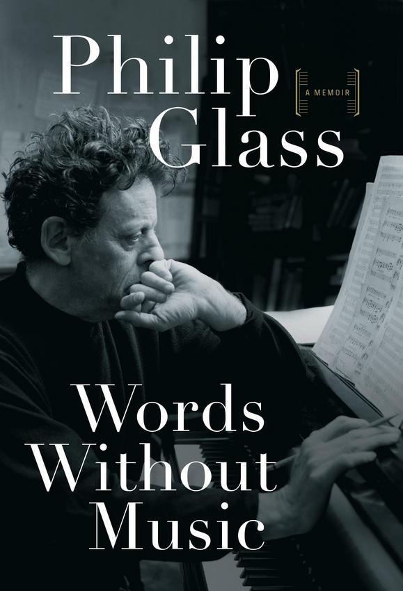 10/01/2016 : PHILIP GLASS - Words Without Music/Woorden Zonder Muziek