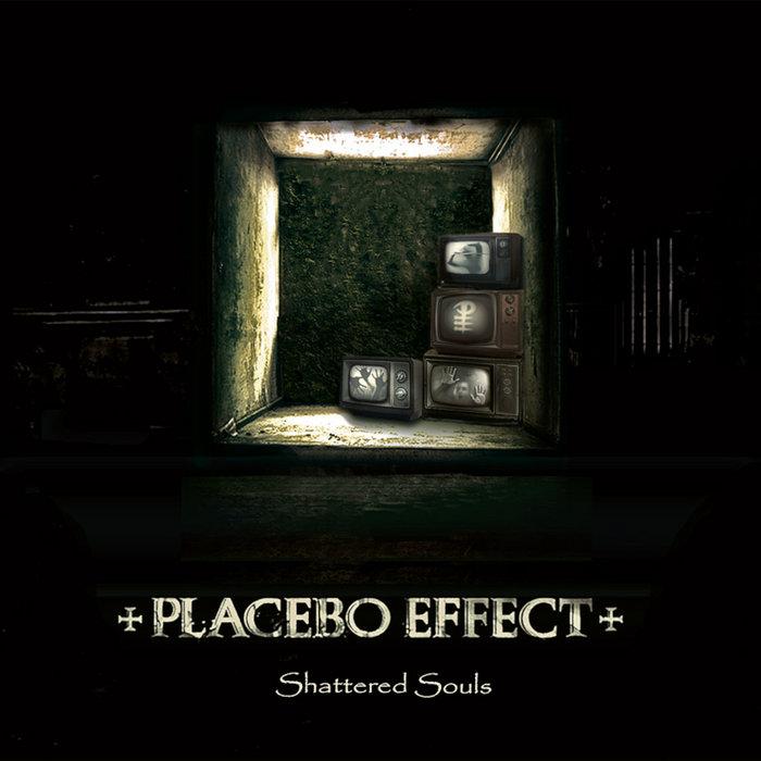 04/01/2021 : PLACEBO EFFECT - Shattered Souls