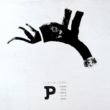 09/12/2013 : SIXTH JUNE - Pleasure EP