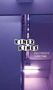 16/11/2015 : KINEX KINEX - Polytheistic Christmas