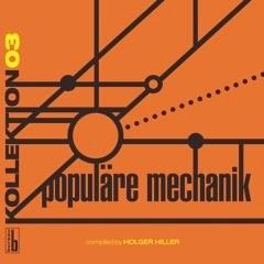 27/01/2015 : POPULARE MECHANIK - Kollektion 03 Compiled By Holger Hiller: