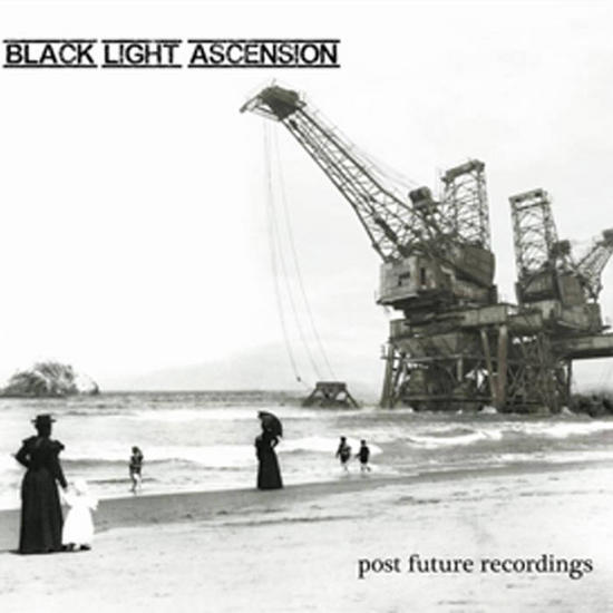 27/10/2015 : BLACK LIGHT ASCENSION - Post Future Recordings