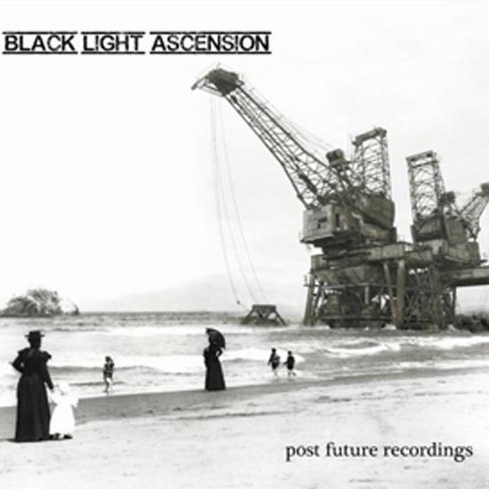 27/10/2015 : BLACK LIGHT ASCENSION - Post Future Recordings