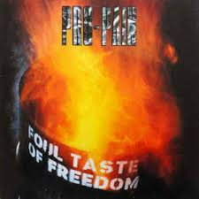 11/12/2016 : PRO-PAIN - Foul Taste Of Freedom