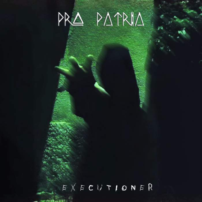 05/01/2020 : PRO PATRIA - Executioner