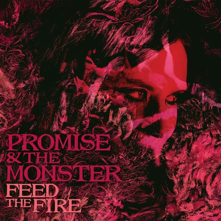 26/01/2016 : PROMISE & THE MONSTER - Feed The Fire