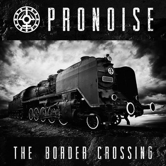 20/05/2015 : PRONOISE - The Border Crossing