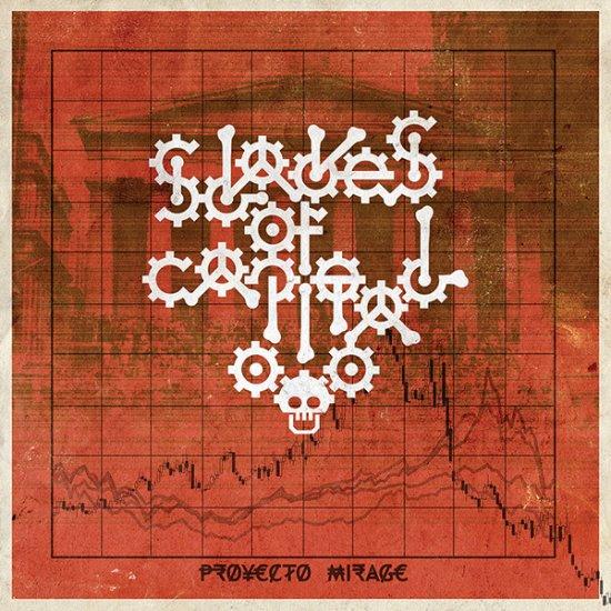 16/08/2011 : PROYECTO MIRAGE - Slaves Of Capital