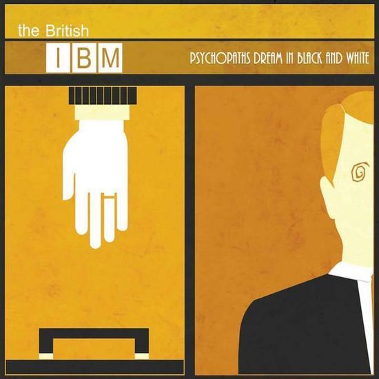 28/10/2015 : THE BRITISH IBM - Psychopaths Dream In Black And White