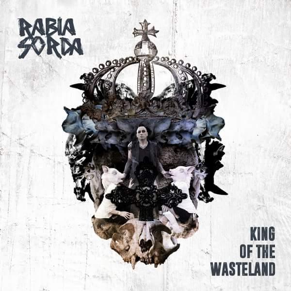 10/12/2016 : RABIA SORDA - King Of The Wasteland