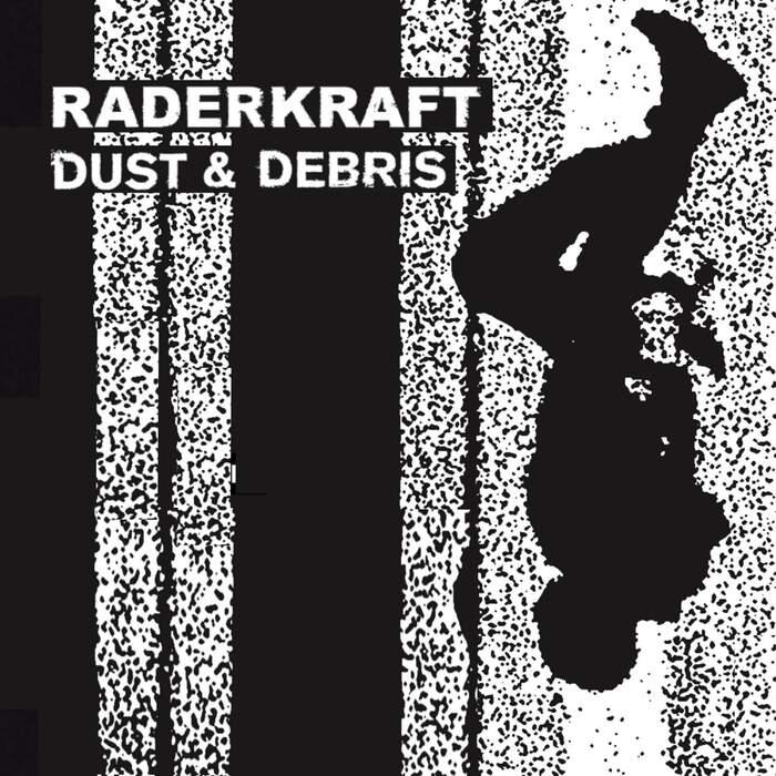29/06/2021 : RADERKRAFT - Dust & Debris