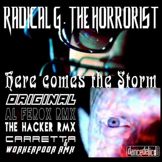 03/01/2014 : RADICAL G & THE HORRORIST - Here Comes The Storm (EP)