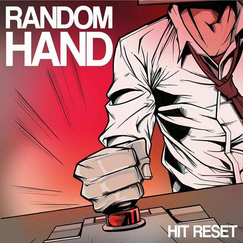 08/12/2016 : RANDOM HAND - Hit Reset