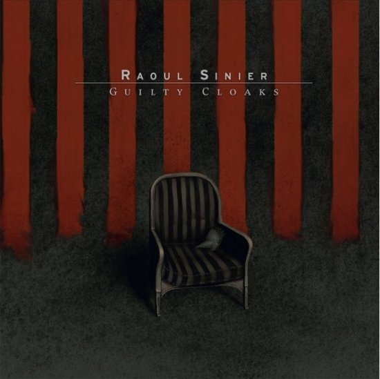 10/02/2012 : RAOUL SINIER - Guilty Cloaks