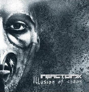 14/12/2016 : REACTOR7X - Illusion Of Chaos
