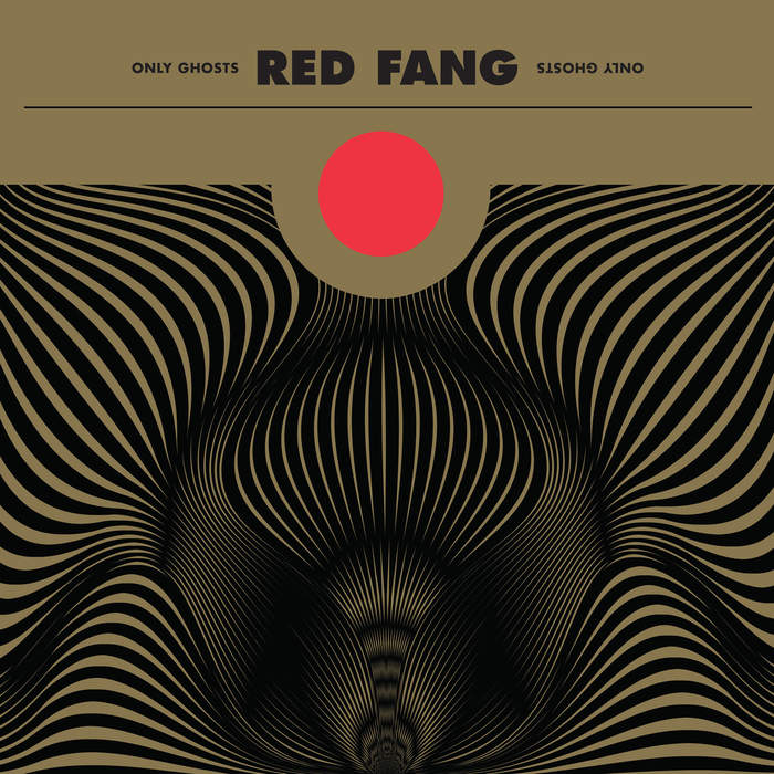 11/12/2016 : RED FANG - Only Ghosts