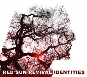 27/05/2015 : RED SUN REVIVAL - Identities