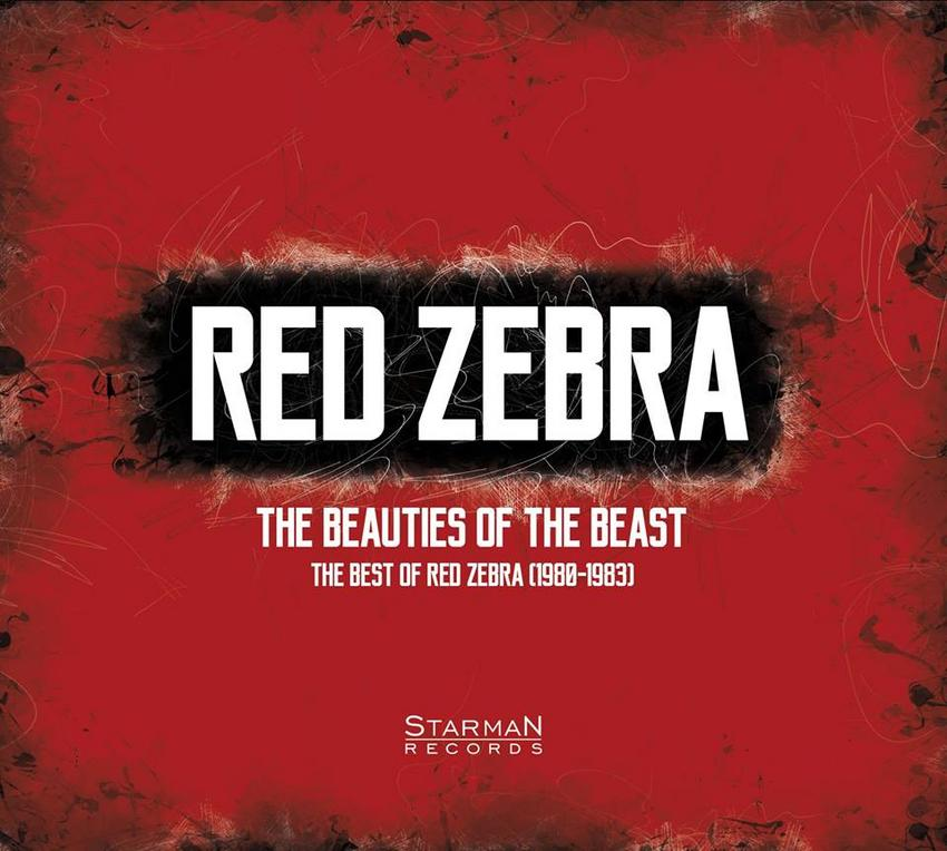 28/01/2016 : RED ZEBRA - The Beauties Of The Beast: The Best Of Red Zebra (1980-1983)
