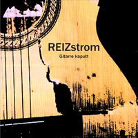 06/06/2011 : REIZSTROM - Gitarre Kaputt
